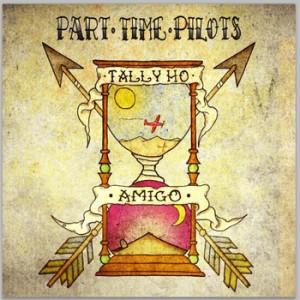 part time pilots - tally ho amigo album cover