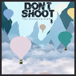 Dont Shoot - The Wonderkid EP cover
