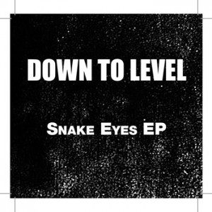 down to level - snake eyes ep cover