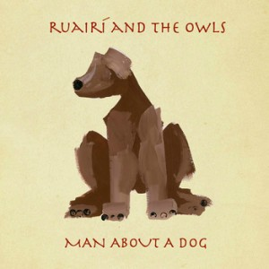 ruairi and the owls - man about a dog