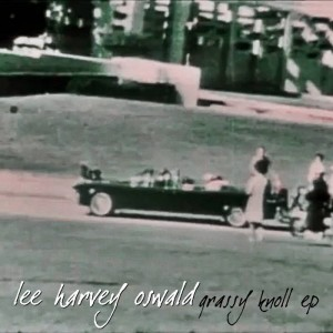 lee harvey oswald grassy knoll ep cover