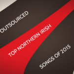 chordblossom top northern irish songs of 2015 - outsourced