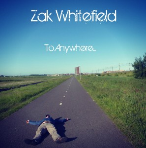 zak whitefield - to anywhere
