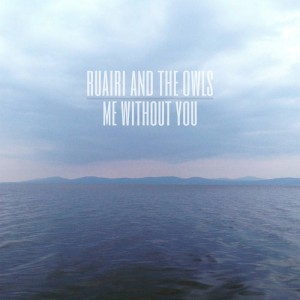 ruairi and the owls - me without you ep cover