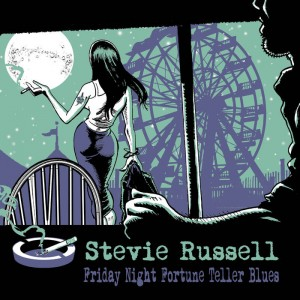 stevie russell - friday night fortune teller blues