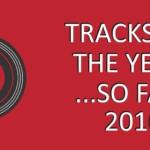 tracks of the year so far 2016