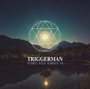 Triggerman Atomic Rock Number 79