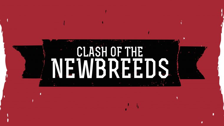 Clash of the New Breeds