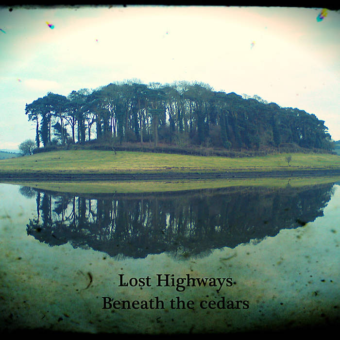 Lost Highways - Beneath the Cedars