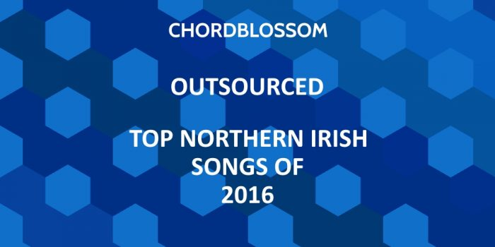 Outsourced: Top Northern Irish Songs of 2016