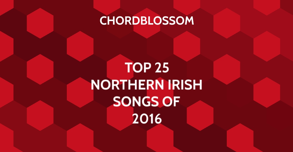 Top 25 Northern Irish Songs of 2016