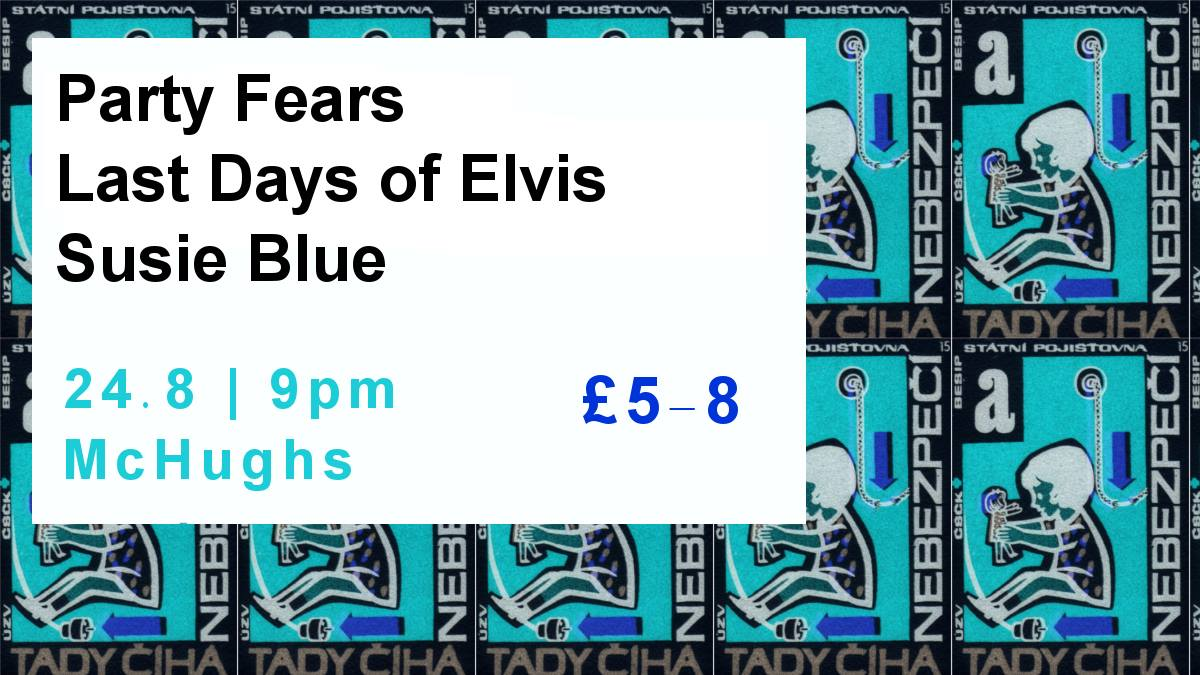 chordblossom presents party fears, last days of elvis and susie blue