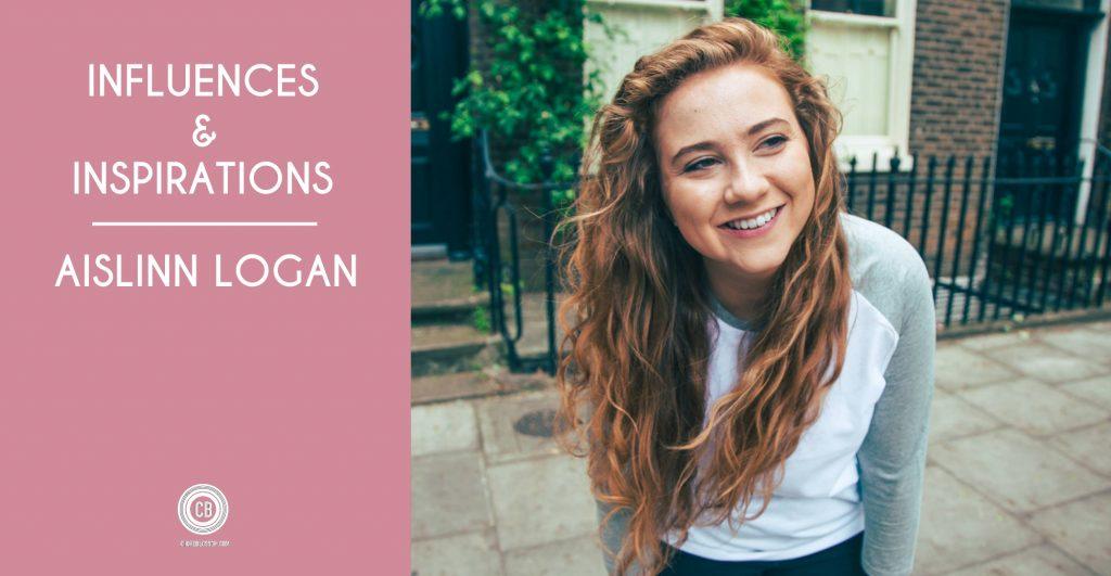Aislinn Logan influences inspirations