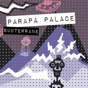 Parapa Palace - Subterrane EP