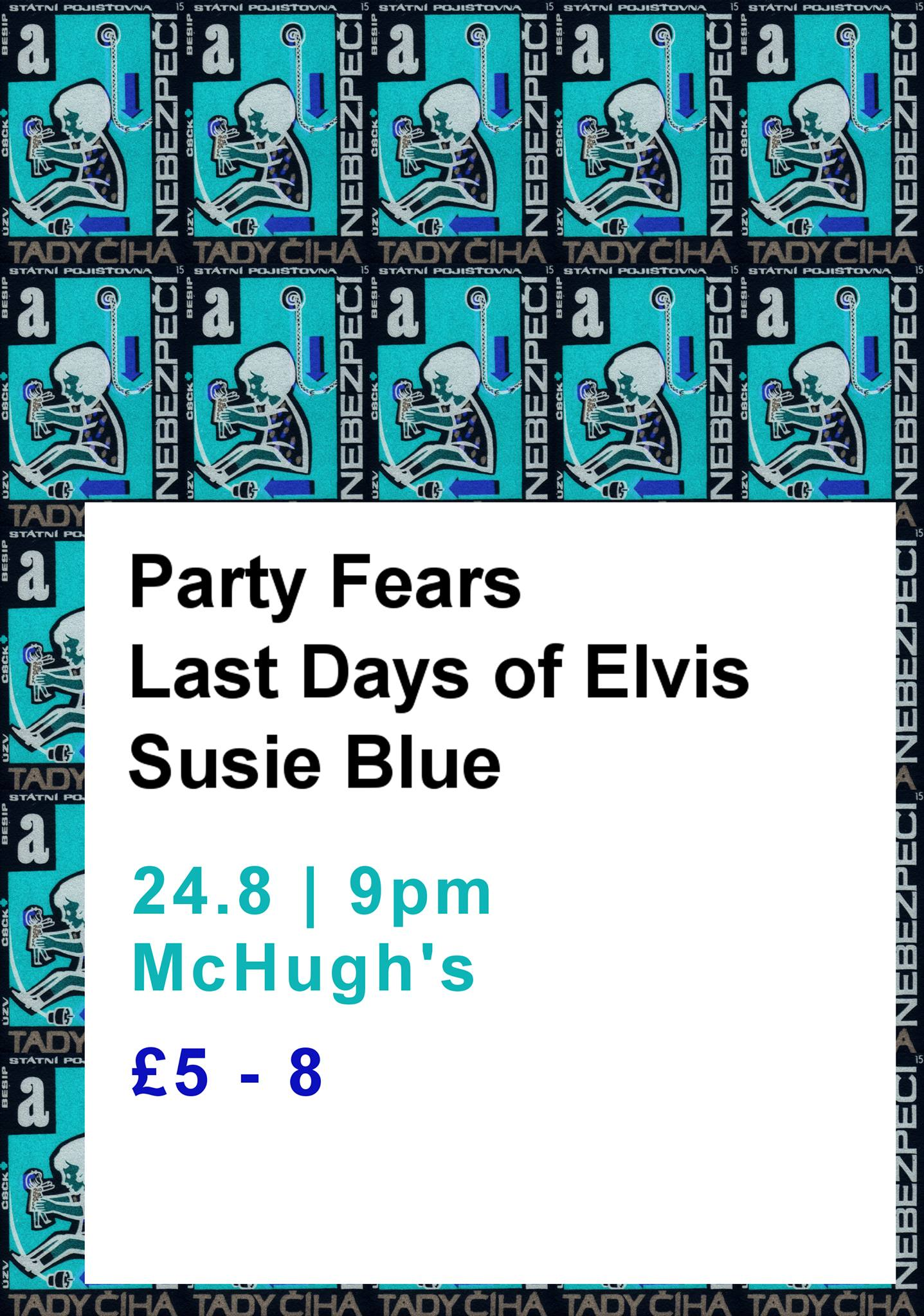 Chordblossom Presents: Party Fears, Last Days Of Elvis & Susie Blue