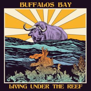 buffalos bay - living under the reef