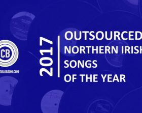 Outsourced Northern Irish Songs of the Year 2017