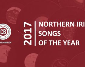 Northern Irish Songs of the Year 2017