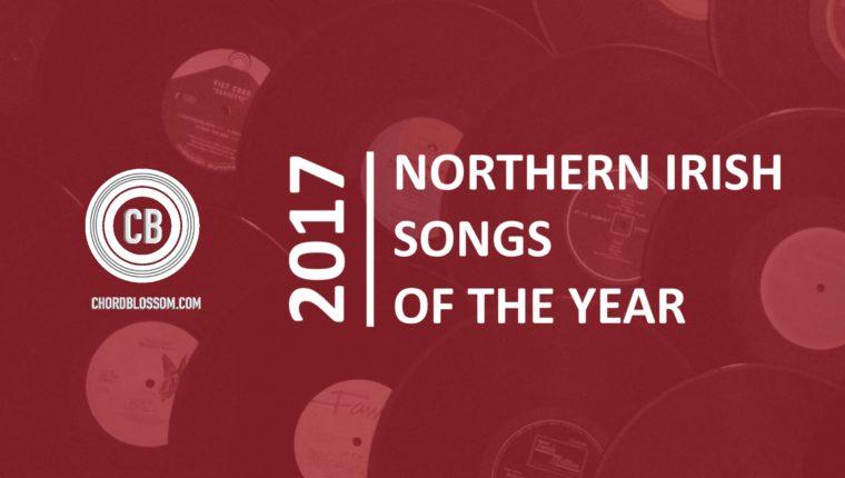Northern Irish Songs of the Year 2017
