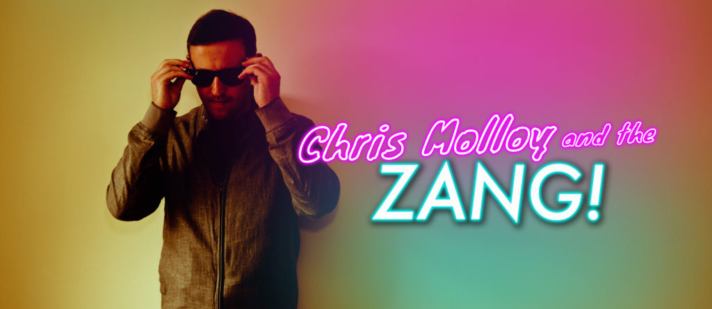 Chris Molloy and the Zang