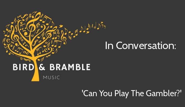 bird and bramble logo - cover gigs can you play the gambler