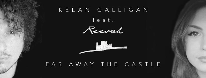 Kelan Galligan Far Away The Castle_Master 3 Reevah