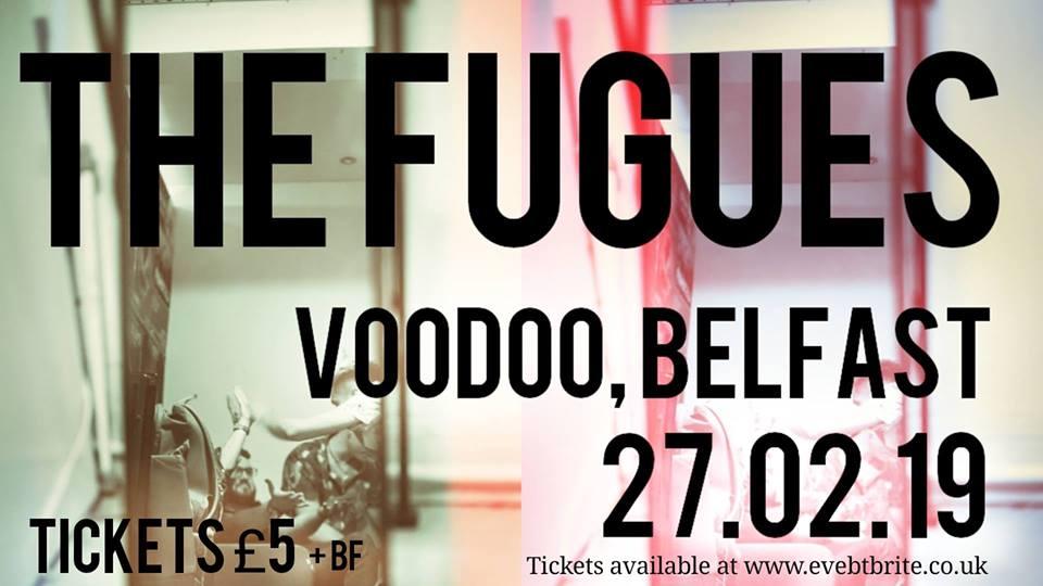 The Fugues - Voodoo, Belfast