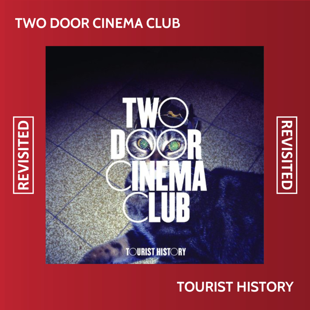 Revisited Two Door Cinema Club Tourist History