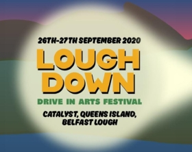 Lough Down Drive In Arts Festival 2020